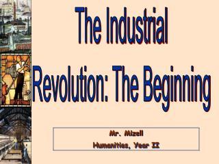 The Industrial Revolution: The Beginning