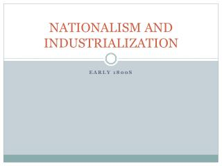 NATIONALISM AND INDUSTRIALIZATION