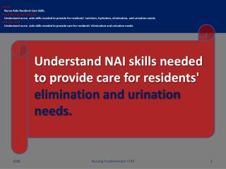 Unit B Nurse Aide Resident  Care Skills Essential Standard  NA6.00
