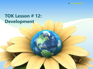 TOK Lesson # 12: Development