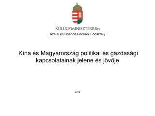 Kína és Magyarország politikai és gazdasági kapcsolatainak jelene és jövője