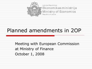 Planned amendments in 2OP