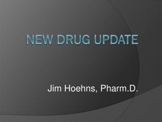 New Drug update