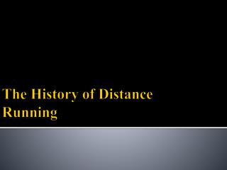 The History of Distance Running