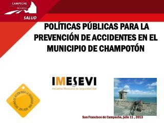 POLÍTICAS PÚBLICAS  PARA LA  PREVENCIÓN  DE ACCIDENTES EN EL MUNICIPIO DE  CHAMPOTÓN