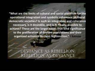 Deviance as Rebellion;  Rebellion  as Deviance