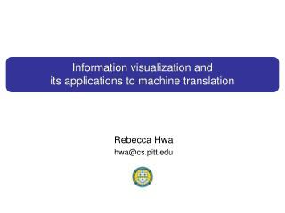 Rebecca  Hwa hwa@cs.pitt.edu