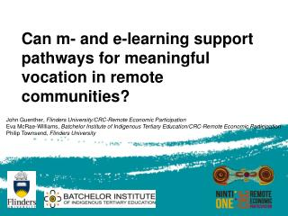 Can m- and e-learning support pathways for meaningful vocation in remote communities?