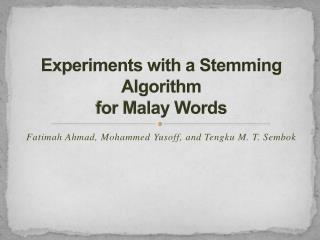 Experiments with a Stemming Algorithm for Malay Words
