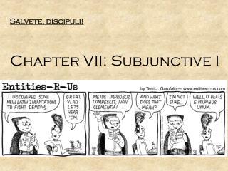 Salvete, discipuli! Chapter VII: Subjunctive I