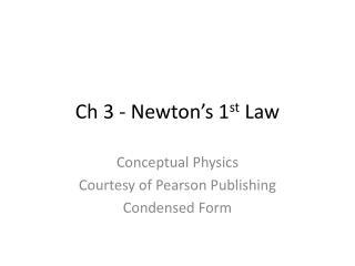 Ch 3 - Newton's 1 st  Law
