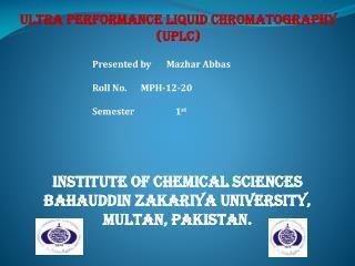 Ultra Performance Liquid Chromatography (UPLC)