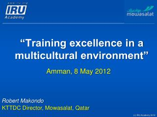 """""""Training excellence in a multicultural environment"""""""