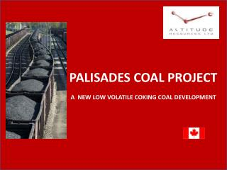 PALISADES COAL PROJECT A  NEW LOW VOLATILE COKING COAL DEVELOPMENT