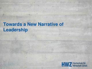 Towards  a N ew  Narrative  of Leadership