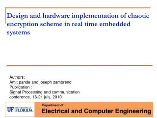 Design and hardware implementation of chaotic encryption scheme in  r eal time embedded systems