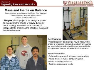 Mass and Inertia on Balance Team Members:  Yousef Awwad, Jeff Beyer, Ravi Kappiyoor