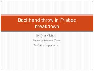 Backhand throw in Frisbee breakdown