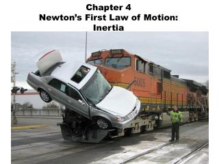 Chapter 4 Newton's First Law of Motion: Inertia