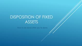 Disposition of Fixed Assets