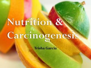 Nutrition & Carcinogenesis
