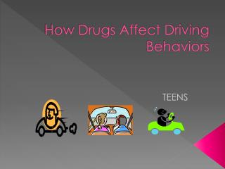 How Drugs Affect Driving Behaviors