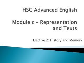 HSC Advanced E nglish Module c – Representation and Texts