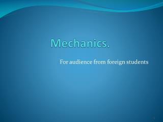 Mechanics.