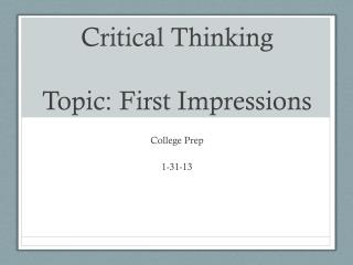 Critical Thinking Topic: First Impressions