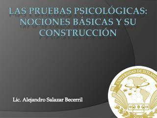 Las pruebas psicol�gicas: nociones b�sicas y su construcci�n