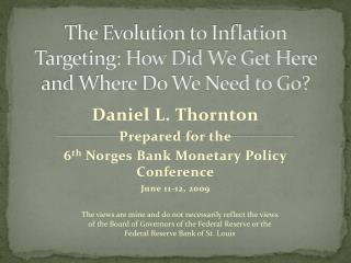 The Evolution to Inflation Targeting: How Did We Get Here and Where Do We Need to Go?