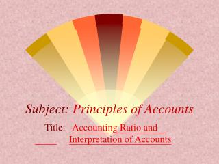 Subject: Principles of Accounts Title: Accounting Ratio and ...