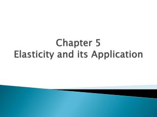 Chapter 5 Elasticity and its Application