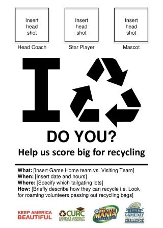 DO YOU? Help us score big for recycling
