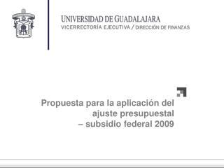 Propuesta para la aplicación del ajuste presupuestal  – subsidio federal 2009