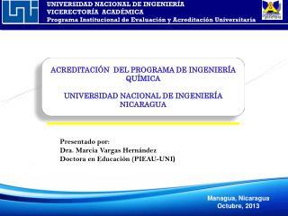 ACREDITACIÓN  DEL  PROGRAMA DE INGENIERÍA  QUÍMICA UNIVERSIDAD NACIONAL DE  INGENIERÍA NICARAGUA