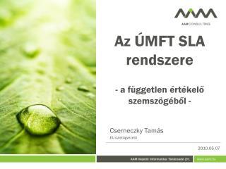 Az ÚMFT SLA rendszere - a független értékelő szemszögéből -