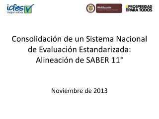 Consolidación de un Sistema Nacional de Evaluación Estandarizada: Alineación de SABER 11°