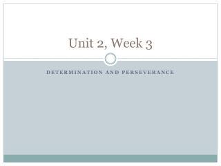 Unit 2, Week  3