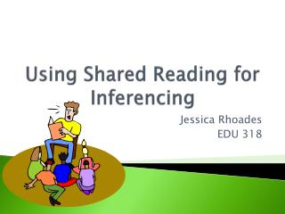 Using Shared Reading for Inferencing