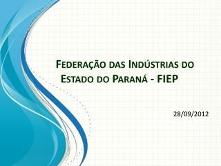 Federação das Indústrias do Estado do Paraná - FIEP
