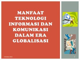 Manfaat teknologi informasi dan komunikasi dalam  era  globalisasi