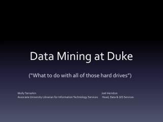Data Mining at Duke
