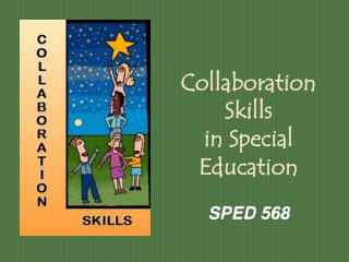 Collaboration  Skills in  Special Education SPED 568