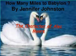 How Many Miles to Babylon ? By  Jennifer Johnston