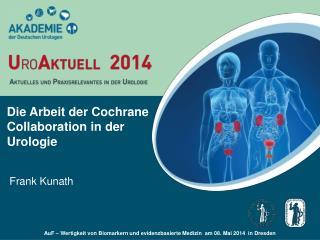 Die Arbeit der Cochrane  Collaboration  in der Urologie