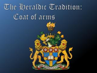 The Heraldic Tradition:  Coat of arms