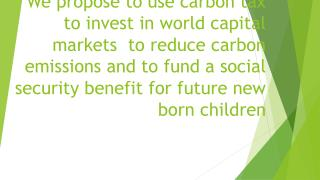 Carbon Tax fueled social security sovereign wealth fund for future new born children