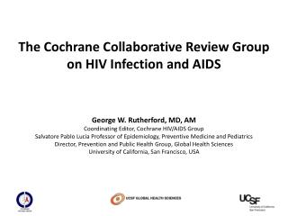 The Cochrane Collaborative Review Group on HIV Infection and AIDS