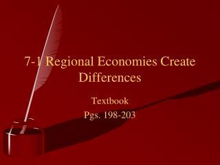 7-1 Regional Economies Create Differences